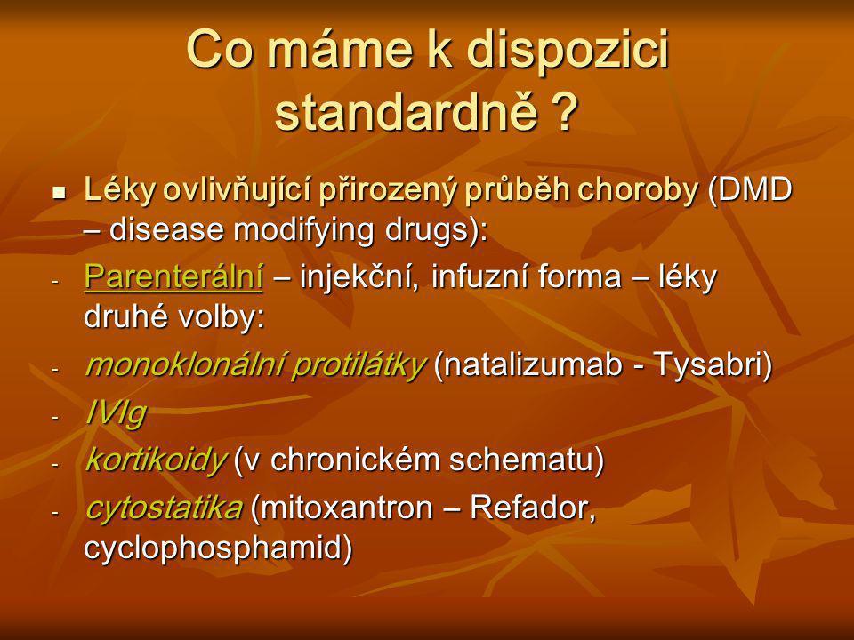 Co máme k dispozici standardně ? Léky ovlivňující přirozený průběh choroby (DMD – disease modifying drugs): Léky ovlivňující přirozený průběh choroby