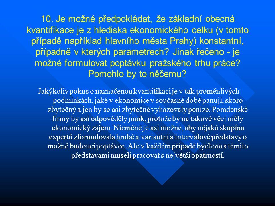 10. Je možné předpokládat, že základní obecná kvantifikace je z hlediska ekonomického celku (v tomto případě například hlavního města Prahy) konstantn