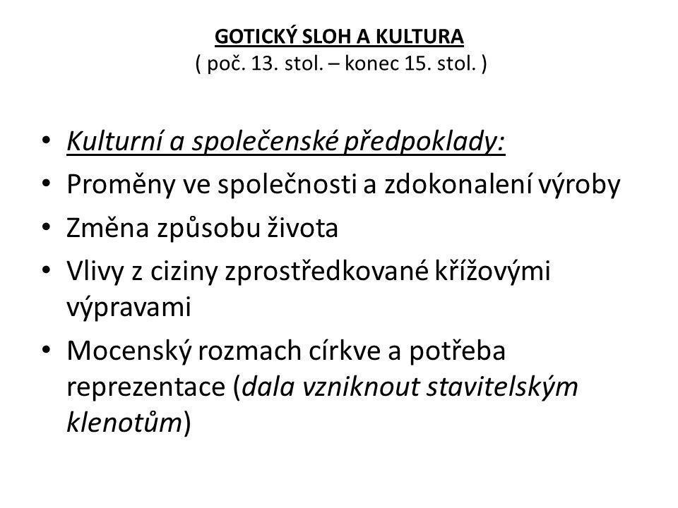 GOTICKÝ SLOH A KULTURA ( poč. 13. stol. – konec 15.
