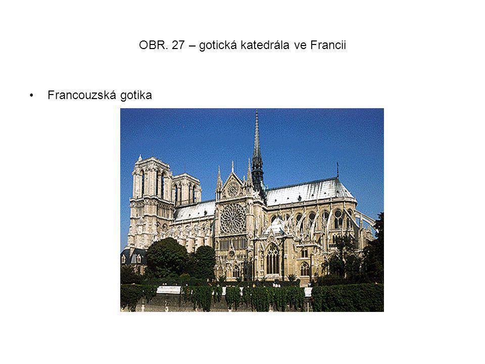 OBR. 27 – gotická katedrála ve Francii Francouzská gotika