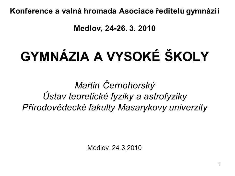 1 Konference a valná hromada Asociace ředitelů gymnázií Medlov, 24-26.
