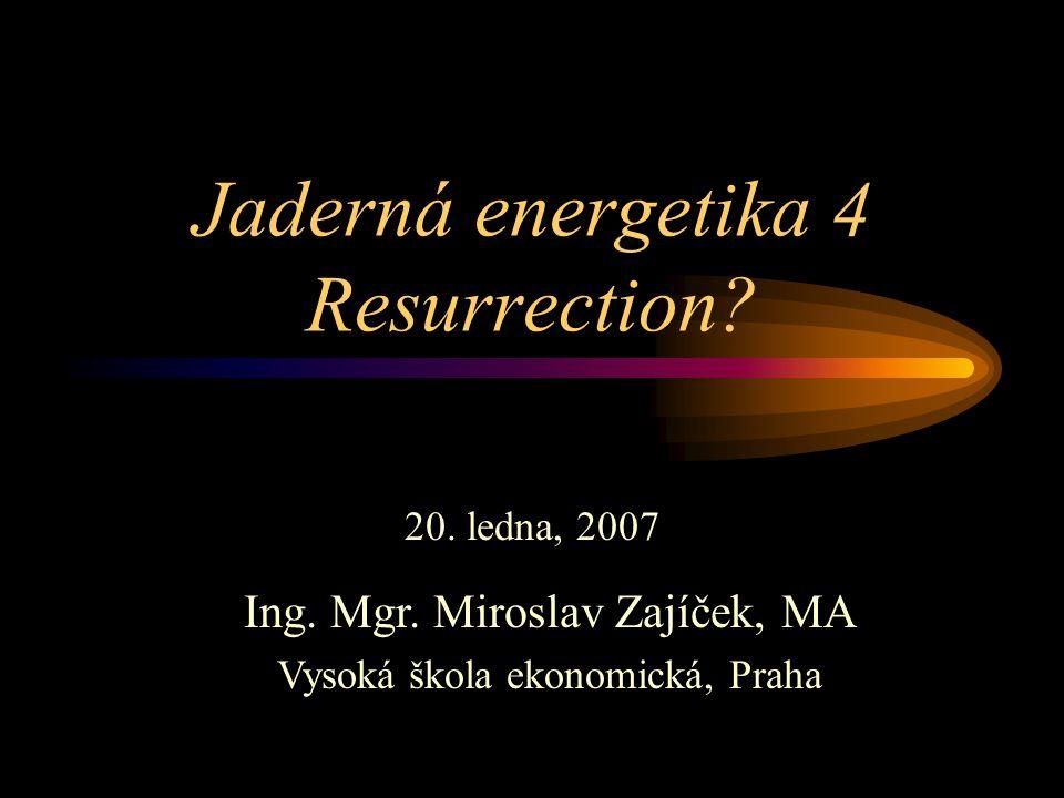 Jaderná energetika 4 Resurrection. 20. ledna, 2007 Ing.