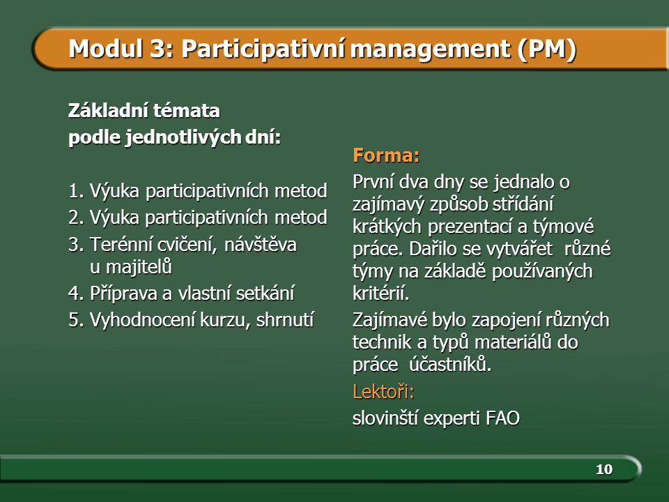 10 Základní témata podle jednotlivých dní: 1.Výuka participativních metod 2.