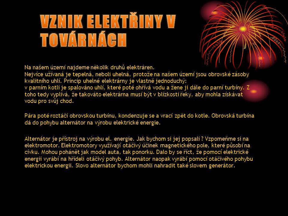 Elektrický proud se vyrábí v alternátorech.