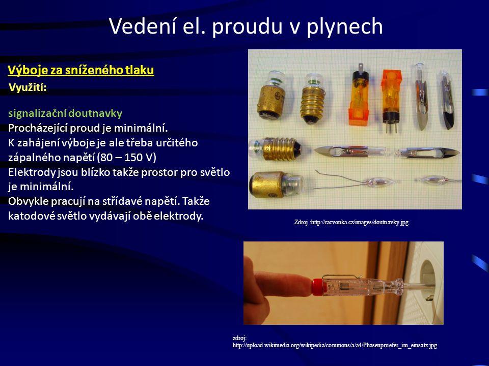 Zdroj :http://racvonka.cz/images/doutnavky.jpg signalizační doutnavky Procházející proud je minimální. K zahájení výboje je ale třeba určitého zápalné
