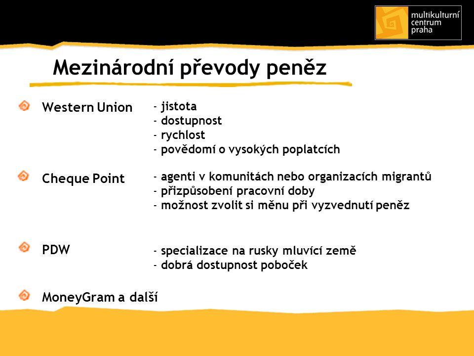 Western Union Cheque Point PDW MoneyGram a další Mezinárodní převody peněz - agenti v komunitách nebo organizacích migrantů - přizpůsobení pracovní do