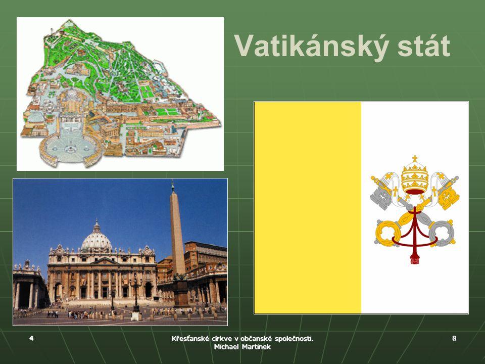 4 Křesťanské církve v občanské společnosti. Michael Martinek 8 Vatikánský stát
