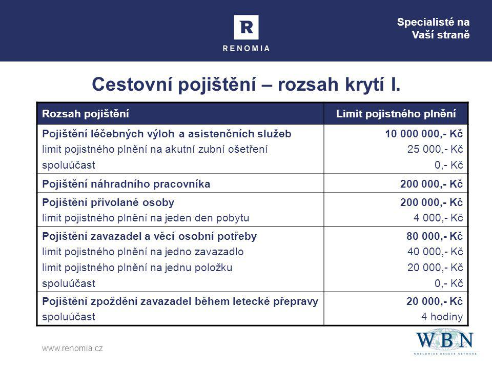Specialisté na Vaší straně www.renomia.cz Cestovní pojištění – rozsah krytí I.