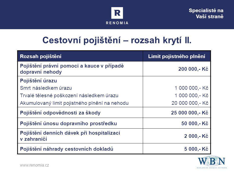 Specialisté na Vaší straně www.renomia.cz Cestovní pojištění – rozsah krytí II.