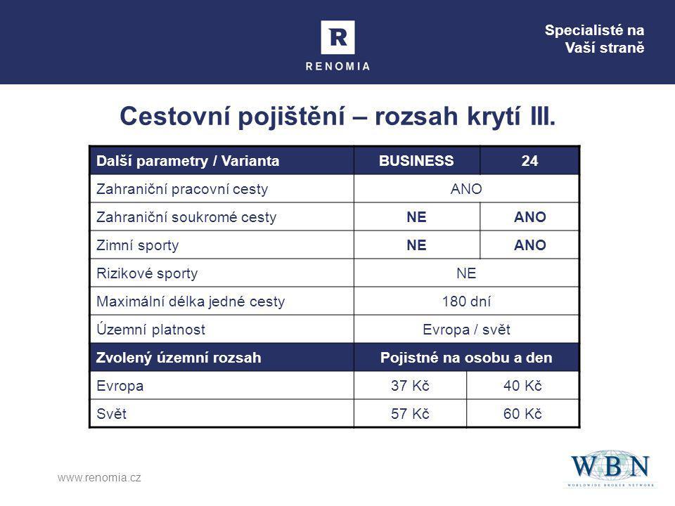 Specialisté na Vaší straně www.renomia.cz Cestovní pojištění – rozsah krytí III.