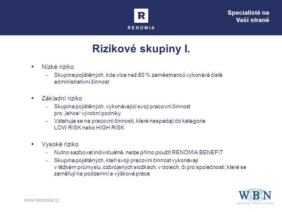 Specialisté na Vaší straně www.renomia.cz Rizikové skupiny I.