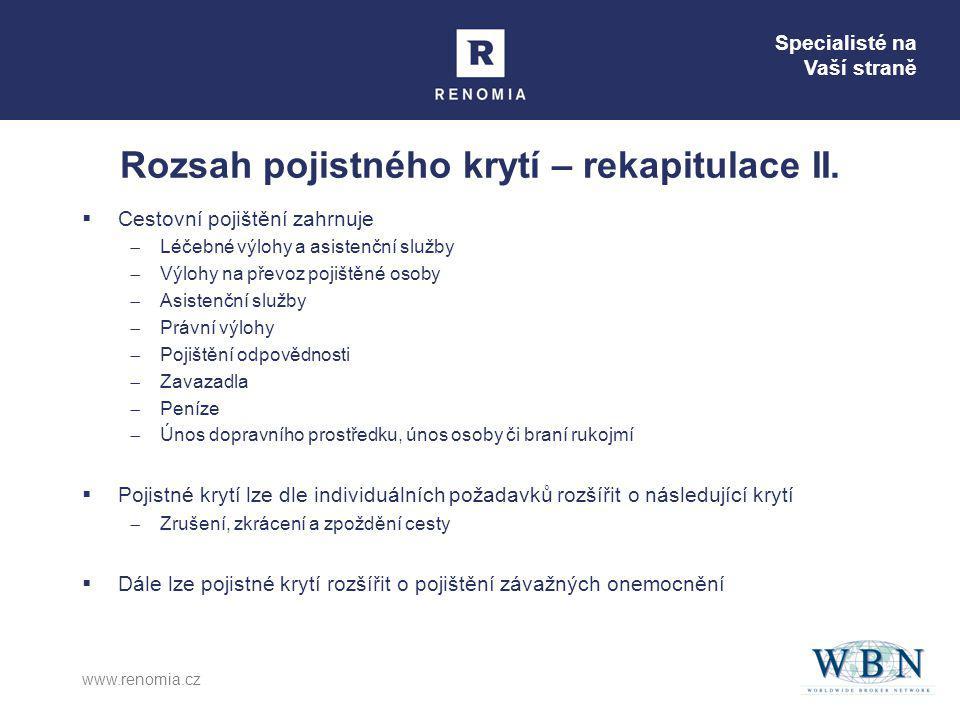 Specialisté na Vaší straně www.renomia.cz Rozsah pojistného krytí – rekapitulace II.