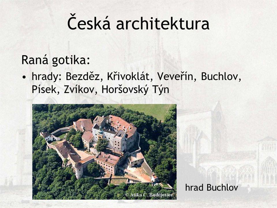 Česká architektura Raná gotika: hrady: Bezděz, Křivoklát, Veveřín, Buchlov, Písek, Zvíkov, Horšovský Týn hrad Buchlov