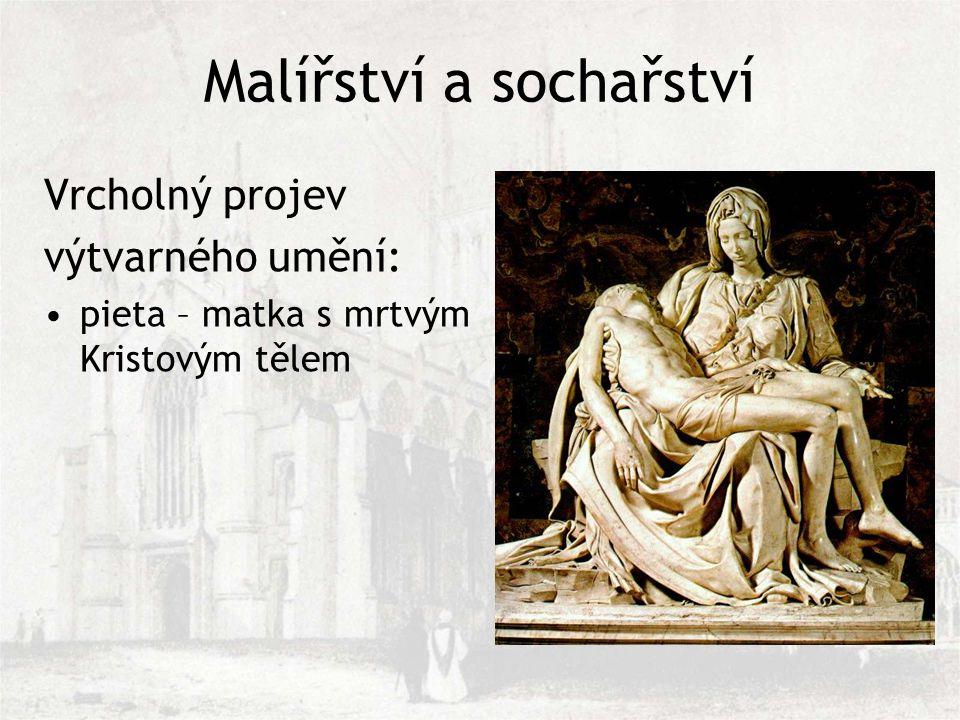 Vrcholný projev výtvarného umění: pieta – matka s mrtvým Kristovým tělem Malířství a sochařství