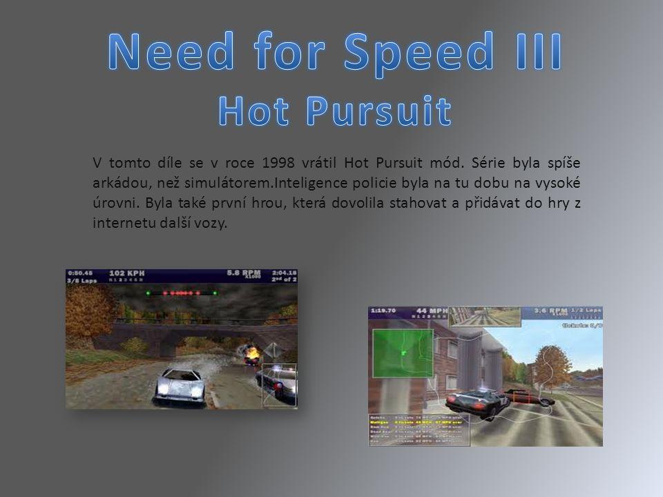 V tomto díle se v roce 1998 vrátil Hot Pursuit mód. Série byla spíše arkádou, než simulátorem.Inteligence policie byla na tu dobu na vysoké úrovni. By