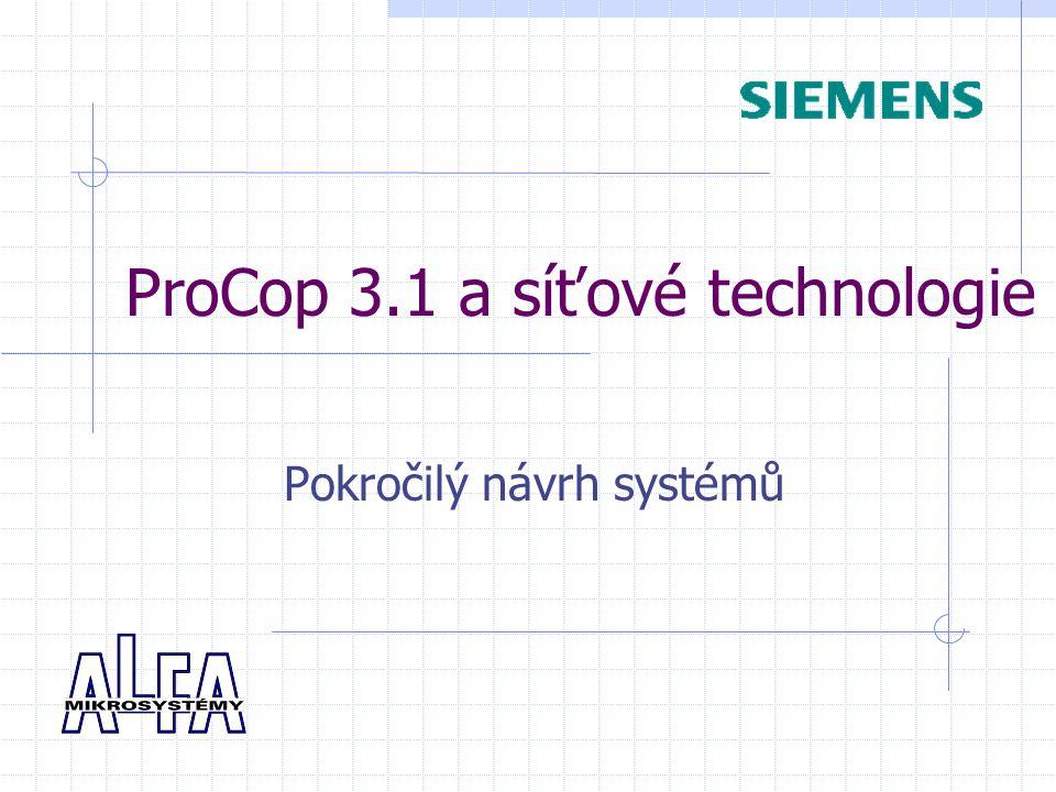 ProCop 3.1 a síťové technologie Pokročilý návrh systémů