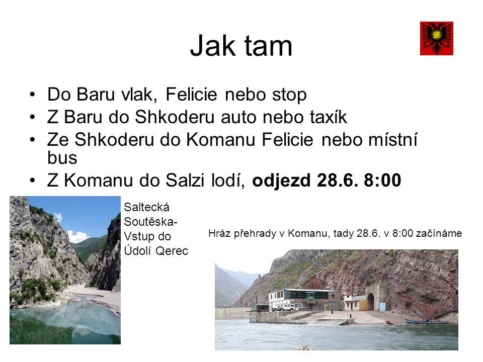 Jak tam Do Baru vlak, Felicie nebo stop Z Baru do Shkoderu auto nebo taxík Ze Shkoderu do Komanu Felicie nebo místní bus Z Komanu do Salzi lodí, odjezd 28.6.