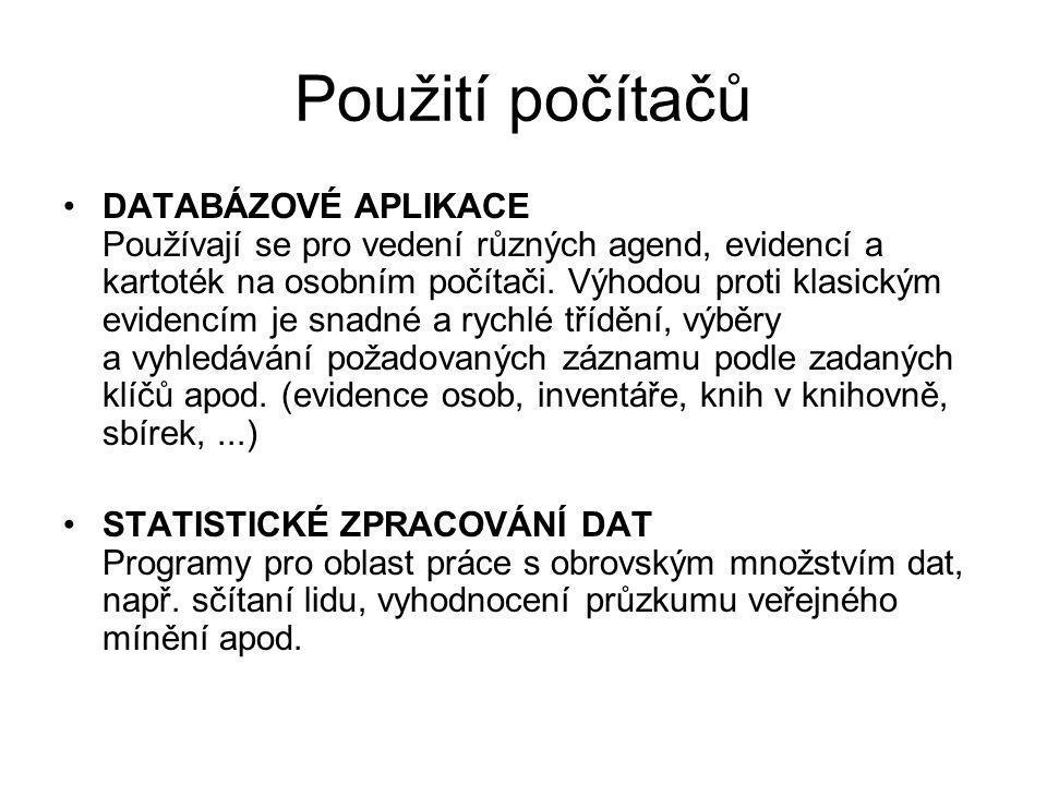 KLÁVESNICE Česká QUERTY, QUERTZ Anglická – vhodnější pro programátory Snažší přístup ke znakům : ; {} > …