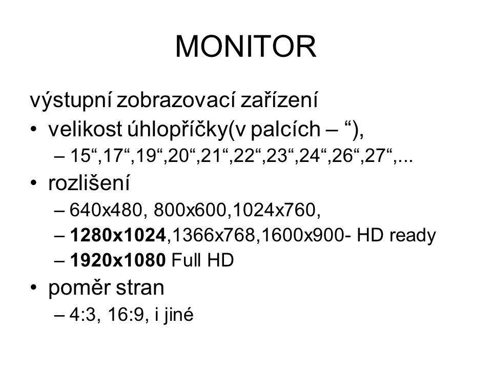 """MONITOR výstupní zobrazovací zařízení velikost úhlopříčky(v palcích – """"), –15"""",17"""",19"""",20"""",21"""",22"""",23"""",24"""",26"""",27"""",... rozlišení –640x480, 800x600,102"""