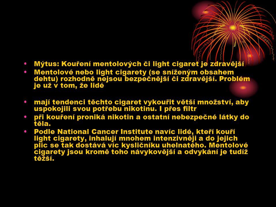 Mýtus: Kouření mentolových či light cigaret je zdravější Mentolové nebo light cigarety (se sníženým obsahem dehtu) rozhodně nejsou bezpečnější či zdra