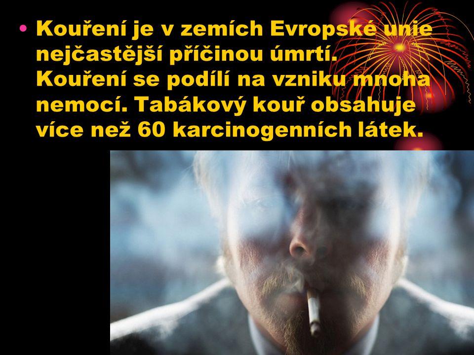 Kouření je v zemích Evropské unie nejčastější příčinou úmrtí. Kouření se podílí na vzniku mnoha nemocí. Tabákový kouř obsahuje více než 60 karcinogenn