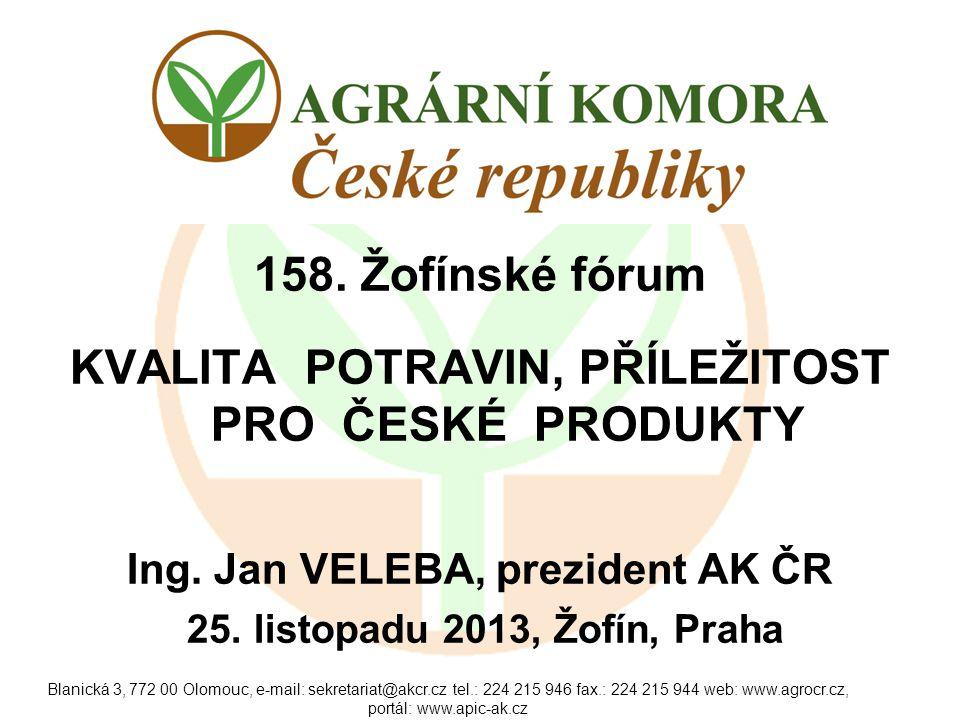 Blanická 3, 772 00 Olomouc, e-mail: sekretariat@akcr.cz tel.: 224 215 946 fax.: 224 215 944 web: www.agrocr.cz, portál: www.apic-ak.cz 158.