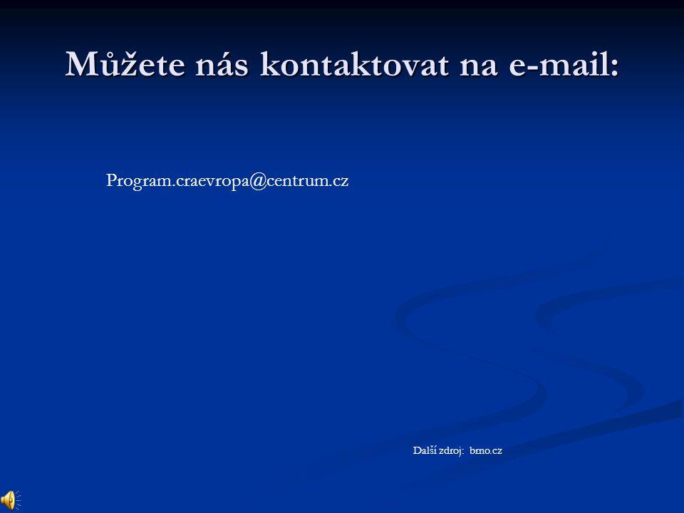 Můžete nás kontaktovat na e-mail: Program.craevropa@centrum.cz Další zdroj: brno.cz