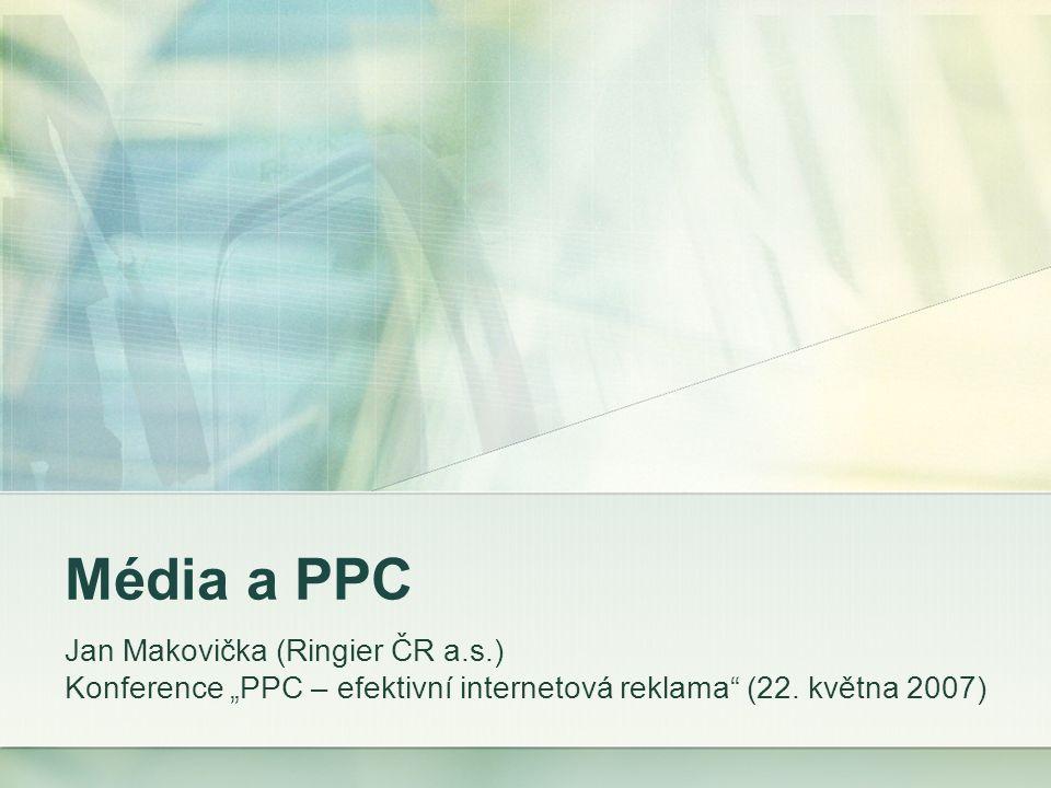 """Média a PPC Jan Makovička (Ringier ČR a.s.) Konference """"PPC – efektivní internetová reklama (22."""