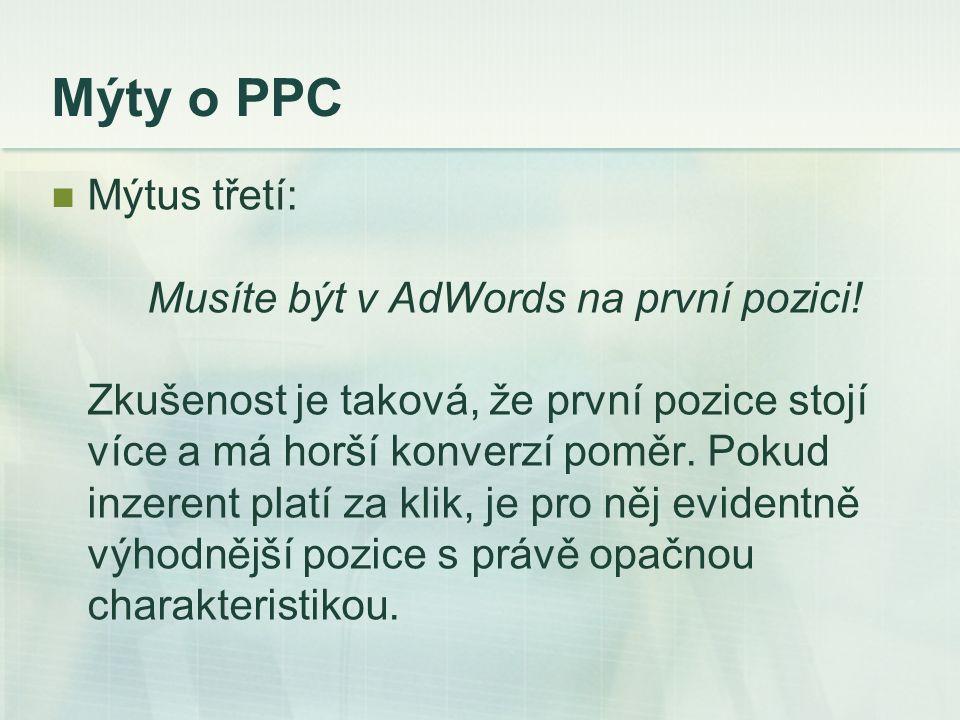 Mýty o PPC Mýtus třetí: Musíte být v AdWords na první pozici.