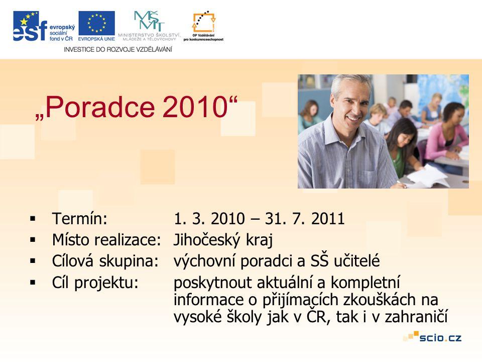 """""""Poradce 2010  Termín: 1. 3. 2010 – 31. 7."""
