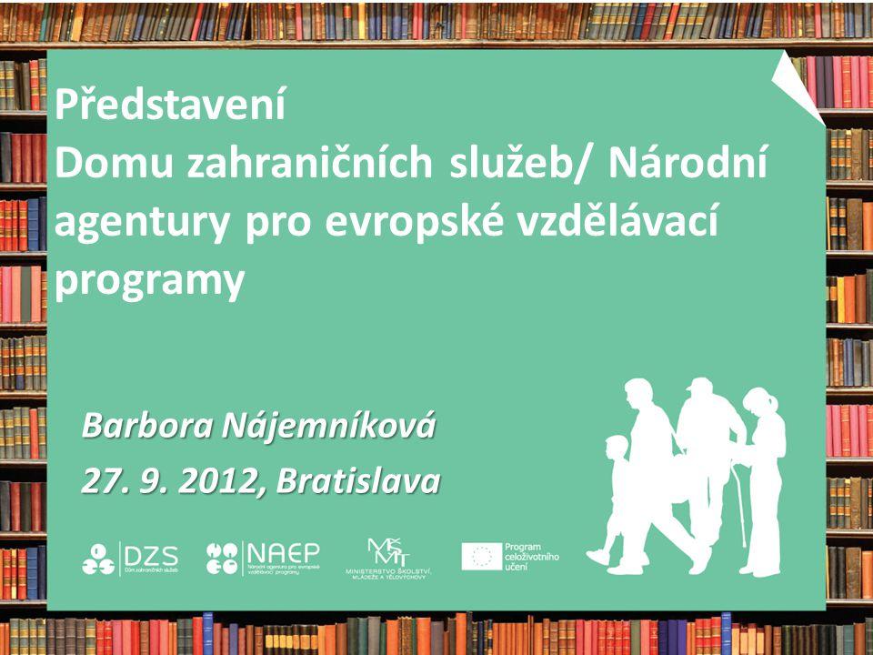 Představení Domu zahraničních služeb/ Národní agentury pro evropské vzdělávací programy Barbora Nájemníková 27.