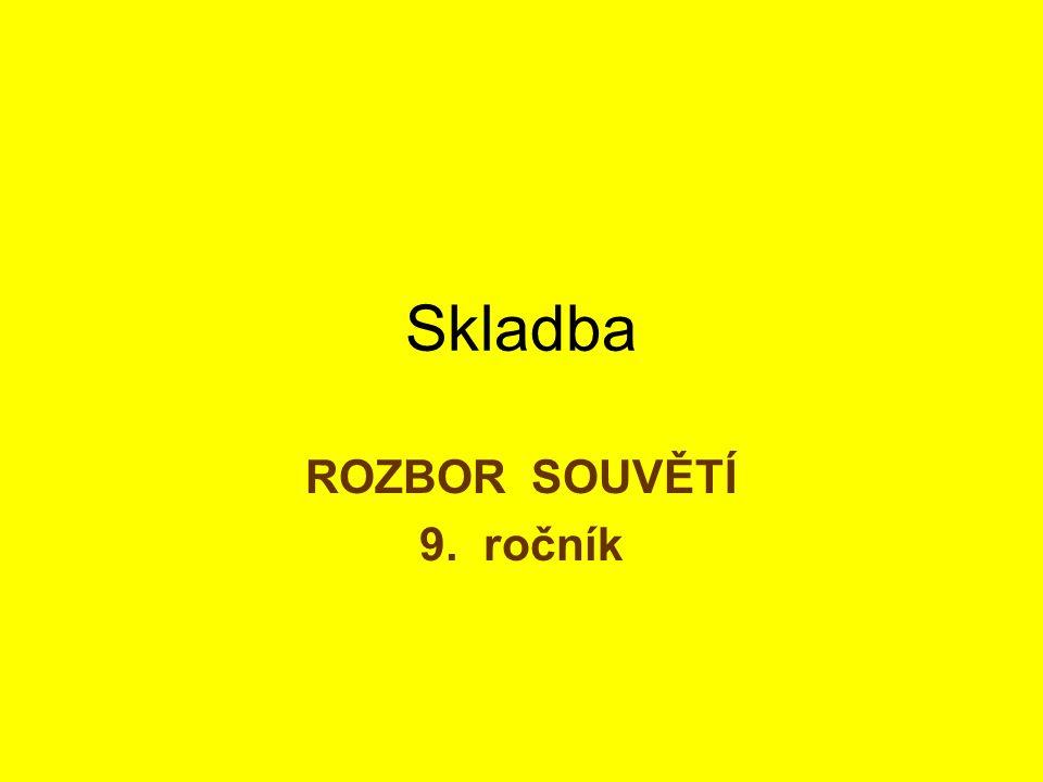 Zdroj: HOŠNOVÁ, Eva a Hana HRDLIČKOVÁ.Opakujeme si český jazyk II.