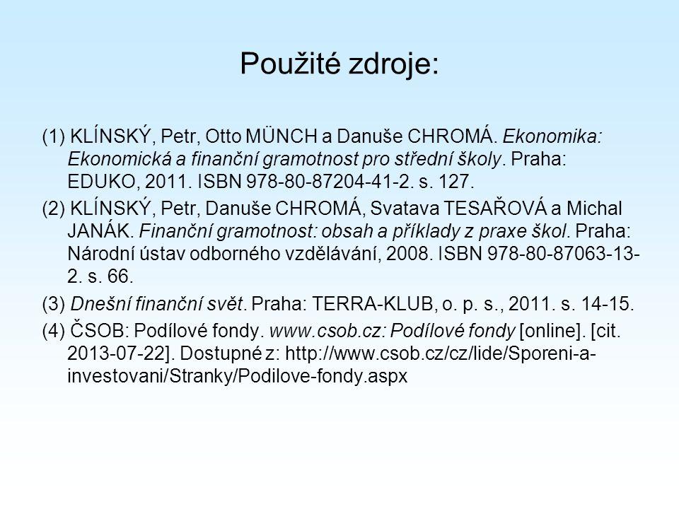 Použité zdroje: (1) KLÍNSKÝ, Petr, Otto MÜNCH a Danuše CHROMÁ.