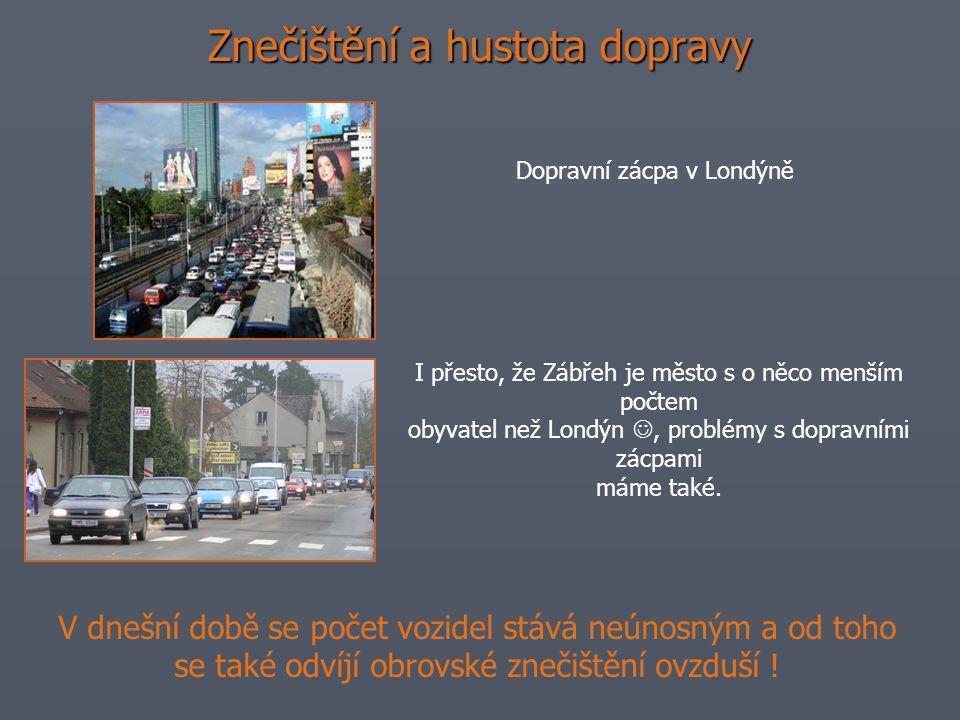 Znečištění a hustota dopravy Dopravní zácpa v Londýně I přesto, že Zábřeh je město s o něco menším počtem obyvatel než Londýn, problémy s dopravními z