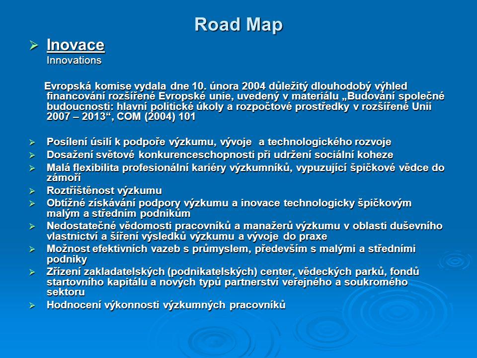 Road Map  Inovace Innovations Innovations Evropská komise vydala dne 10.