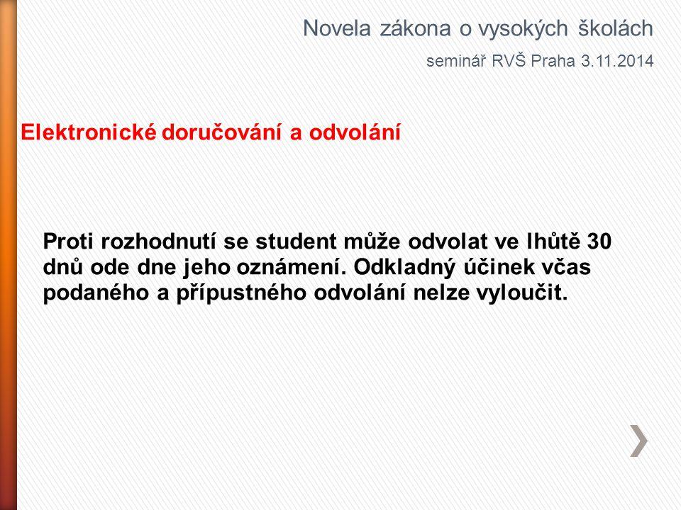 Proti rozhodnutí se student může odvolat ve lhůtě 30 dnů ode dne jeho oznámení. Odkladný účinek včas podaného a přípustného odvolání nelze vyloučit. N