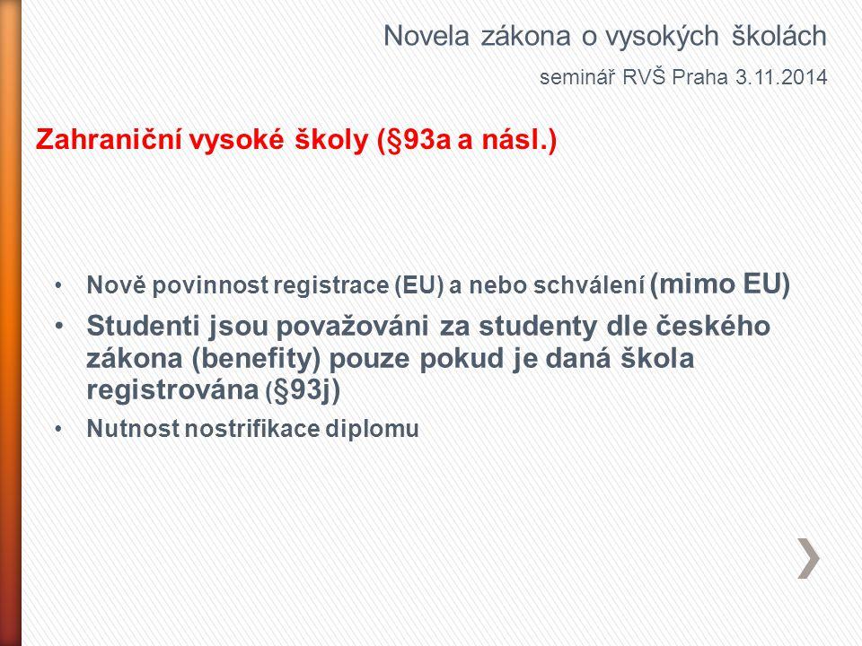 Nově povinnost registrace (EU) a nebo schválení (mimo EU) Studenti jsou považováni za studenty dle českého zákona (benefity) pouze pokud je daná škola
