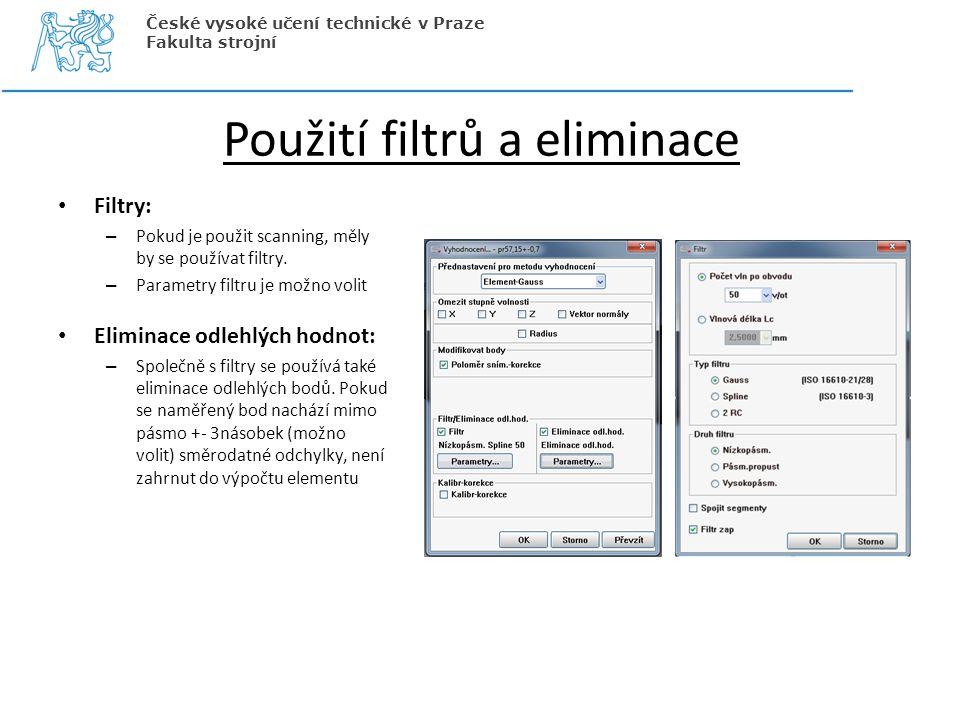 Použití filtrů a eliminace Filtry: – Pokud je použit scanning, měly by se používat filtry. – Parametry filtru je možno volit Eliminace odlehlých hodno