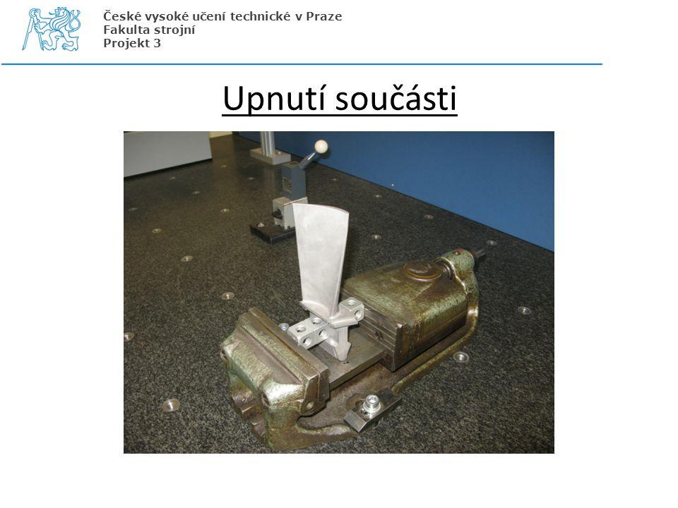 Upnutí součásti České vysoké učení technické v Praze Fakulta strojní Projekt 3