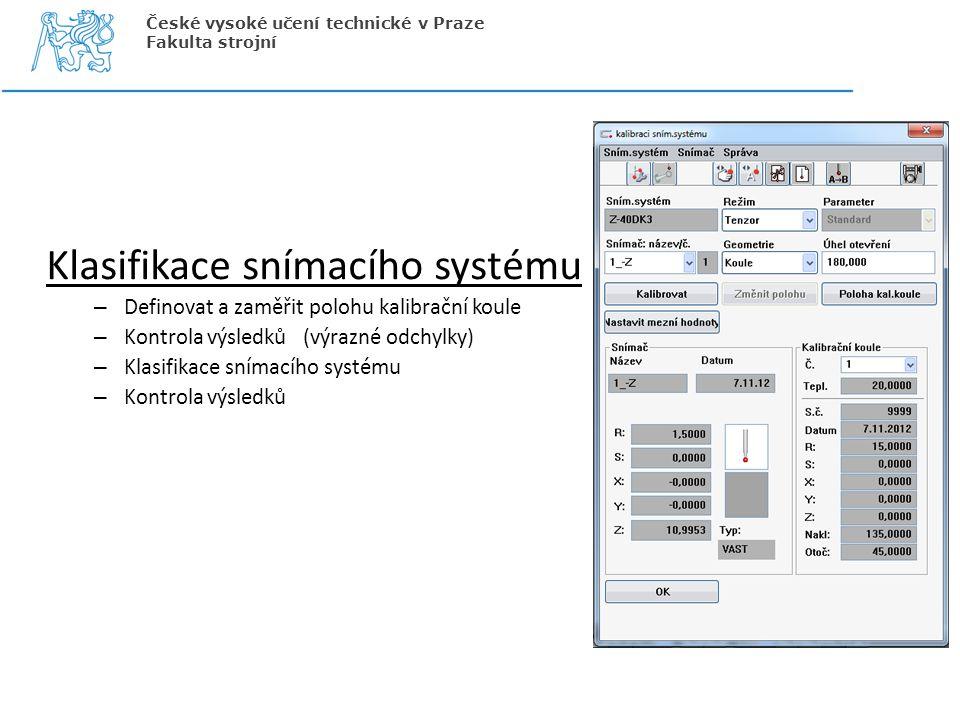 Klasifikace snímacího systému – Definovat a zaměřit polohu kalibrační koule – Kontrola výsledků (výrazné odchylky) – Klasifikace snímacího systému – K