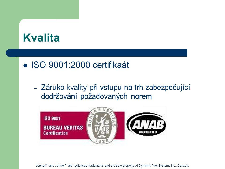 Kvalita ISO 9001:2000 certifikaát – Záruka kvality při vstupu na trh zabezpečující dodržování požadovaných norem Jetstar™ and Jetfuel™ are registered trademarks and the sole property of Dynamic Fuel Systems Inc., Canada.