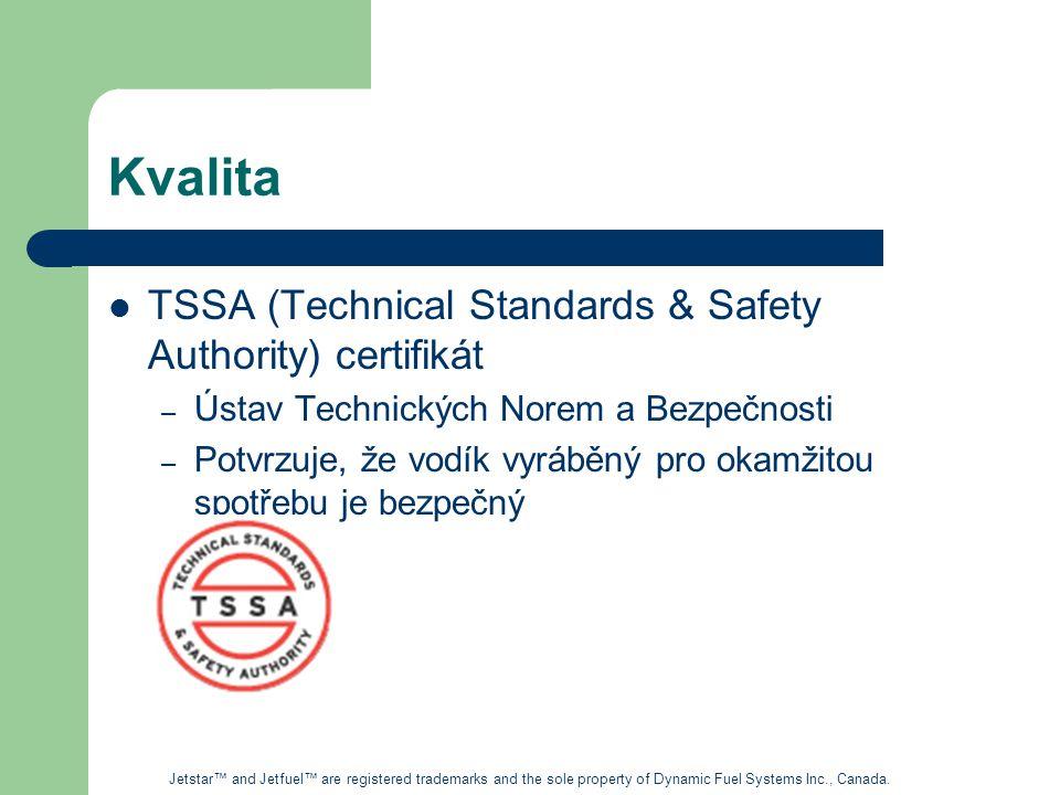 Kvalita TSSA (Technical Standards & Safety Authority) certifikát – Ústav Technických Norem a Bezpečnosti – Potvrzuje, že vodík vyráběný pro okamžitou spotřebu je bezpečný Jetstar™ and Jetfuel™ are registered trademarks and the sole property of Dynamic Fuel Systems Inc., Canada.