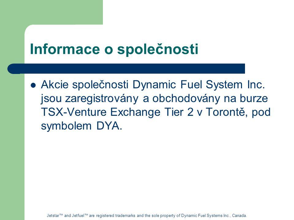 Snížení emisí Emise jako – Oxidy dusíku (NOx) – Uhlovodíky (HC) – Kysličník uhelnatý (CO) Značně zredukovány Jetstar™ and Jetfuel™ are registered trademarks and the sole property of Dynamic Fuel Systems Inc., Canada.