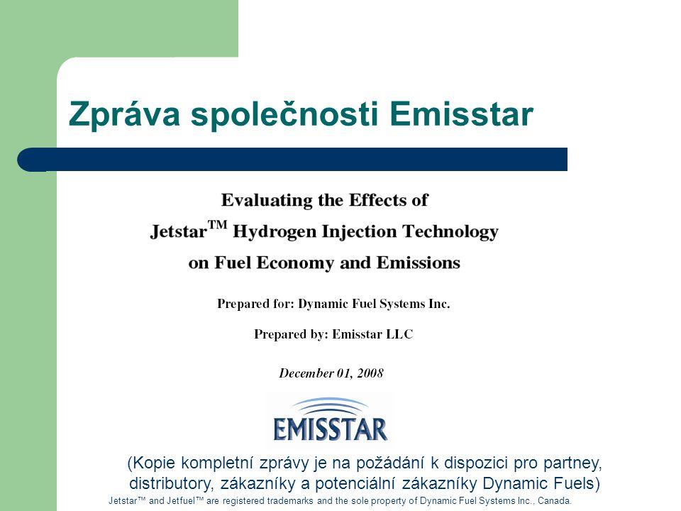 Zpráva společnosti Emisstar (Kopie kompletní zprávy je na požádání k dispozici pro partney, distributory, zákazníky a potenciální zákazníky Dynamic Fuels) Jetstar™ and Jetfuel™ are registered trademarks and the sole property of Dynamic Fuel Systems Inc., Canada.