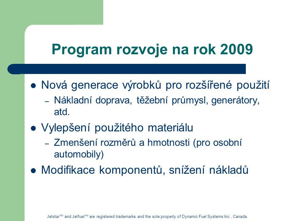 Program rozvoje na rok 2009 Nová generace výrobků pro rozšířené použití – Nákladní doprava, těžební průmysl, generátory, atd.