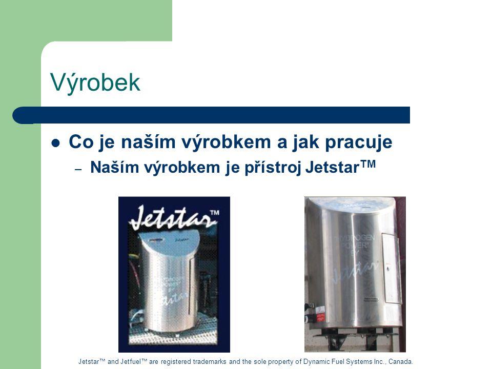 Počáteční cílový zákazník – nákladní doprava Jetstar TM je namontován na různé typy vozidel různymi způsoby Jetstar™ and Jetfuel™ are registered trademarks and the sole property of Dynamic Fuel Systems Inc., Canada.