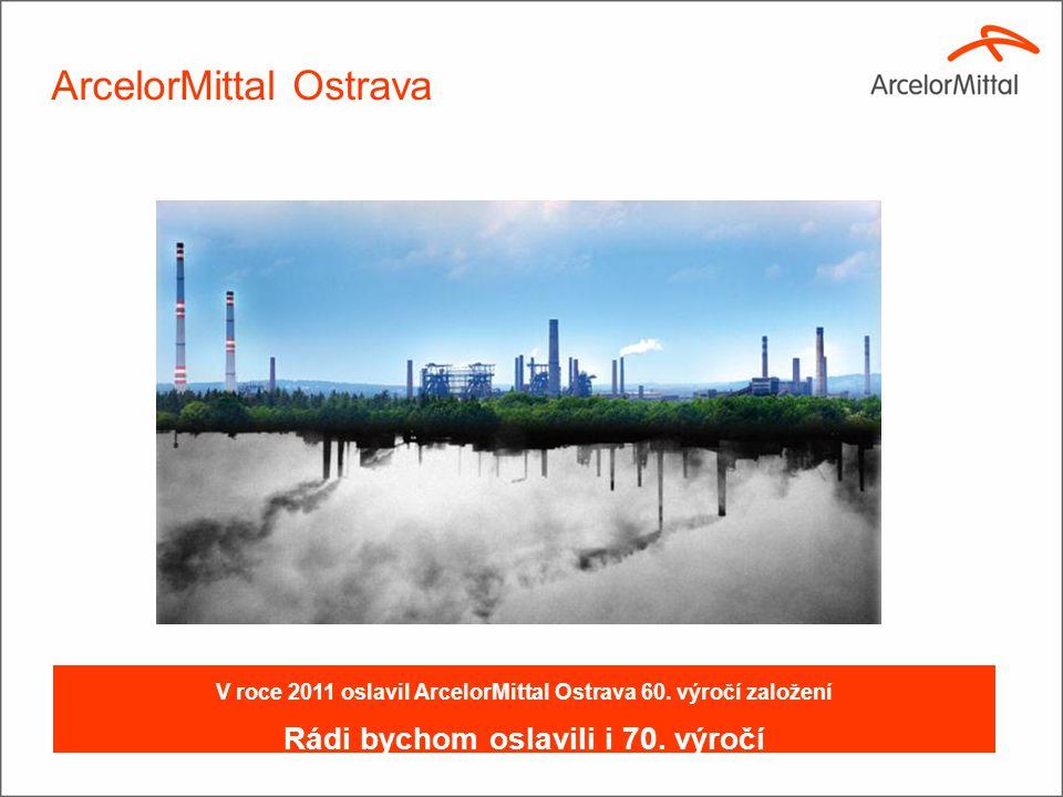 ArcelorMittal Ostrava V roce 2011 oslavil ArcelorMittal Ostrava 60.