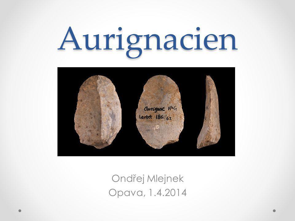 Aurignacien Ondřej Mlejnek Opava, 1.4.2014