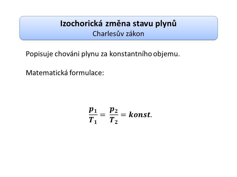 Sloučením předcházejících rovnic lze odvodit obecnou stavovou rovnici pro plynů: Obecná rovnice stavu plynů