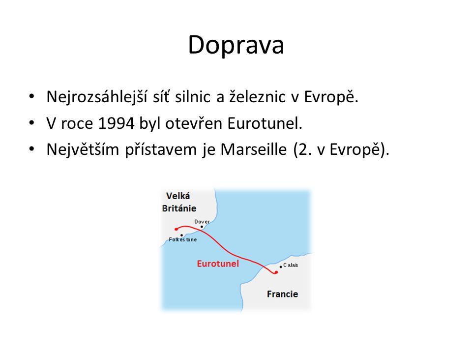 Doprava Nejrozsáhlejší síť silnic a železnic v Evropě. V roce 1994 byl otevřen Eurotunel. Největším přístavem je Marseille (2. v Evropě).
